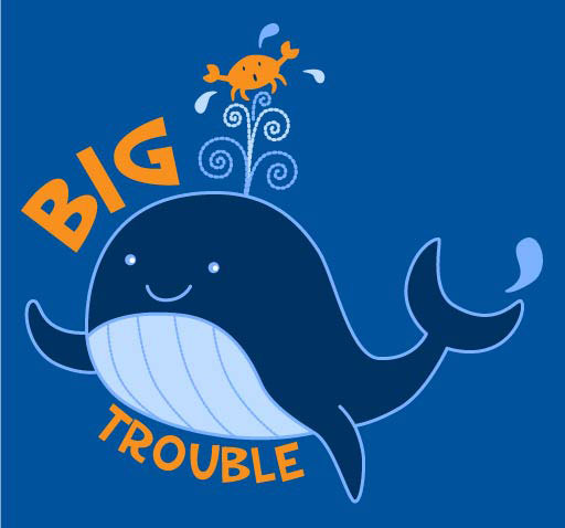Big Trouble Whale